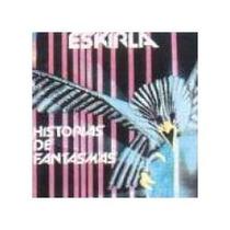 Lp De Eskirla (rock Mexicano): Historias De Fantasmas 1988