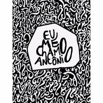 Livro Eu Me Chamo Antonio - Pedro Gabriel - Poesia - Lacrado