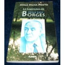 Libro Jorge Mejia Prieto La Sabiduria De Borges Ensayo Pm0