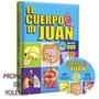 Libro Cuerpo De Juan -anatomía Para Niños Con Dvd Original<br><strong class='ch-price reputation-tooltip-price'>S/. 84<sup>00</sup></strong>