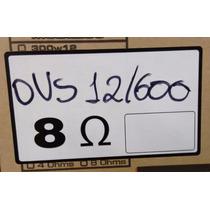 Reparo Alto-falante Oversound 12 Ovs 12/600 - 8 Ohms