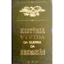 Historia Vivida Da Guerra Da Secessao - Tomo 2 - Guillaumin/