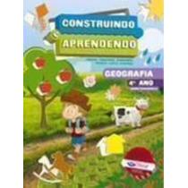 Construindo E Aprendendo - Kit Geografia - 4° Ano - Ed. R...