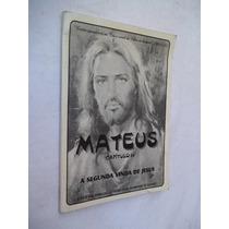 * Livro - Mateus - A Segunda Vinda De Jesus - Religião