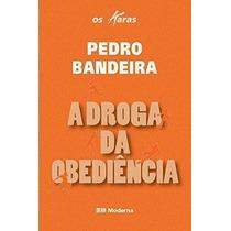 Coleção Os Karas - A Droga Da Obediência Pedro Bandeira