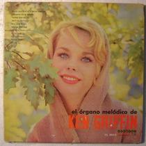 El Organo Melodico De Ken Griffin 1 Disco Lp Vinilo