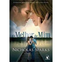Livro - O Melhor De Mim - Nicholas Sparks - Frete Grátis