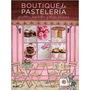 Boutique De Pasteleria - Pasteles, Cupcakes Y Otras Delicias