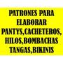 Patrones Para Elaborar Pantys Cacheteros Bikinis Hilos Tang
