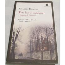 Para Leer Al Anochecer. Historias De Fantasmas / C. Dickens