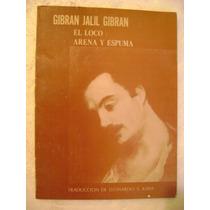 El Loco. Arena Y Espuma. Gibran Jalil Gibran. 1974. $99