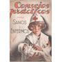 Curioso: Consejos Prácticos Para Sanos Y Enfermos. 1944.