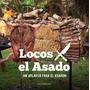Locos X El Asado Un Aplauso Para El Asador - Sudamericana
