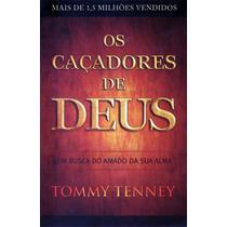 Livro Os Caçadores De Deus / Tommy Tenney.