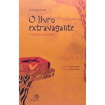 O Livro Extravagante E Outros Poemas Jose Jorge Letria