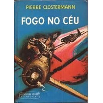 Livro Fogo No Céu==== Pierre Clostermann==raro 1966==ntl . N