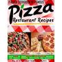 Recetas De Pizzas De Los Mejores Restaurantes Del Mundo