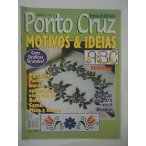 Ponto Cruz Motivos & Ideias #01 Barrados Alfabetos Dicas