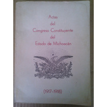 Actas Del Congreso Constituyente Del Edo. De Mich.,1917-1918