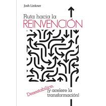 Ruta Hacia La Reinvención - Josh Linkner - Gpa/c