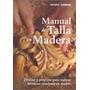 Manual De Talla En Madera; Denning. Antony Envío Gratis