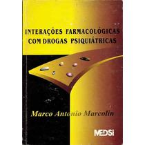 Interacoes Farmacologicas Com Drogas Psiquiatricas - Marco A