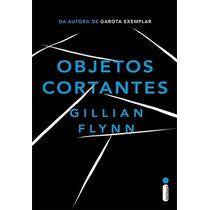 Livro - Objetos Cortantes (gillian Flynn)