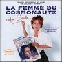 Alexandre Desplat : La Femme Du Cosmonaute