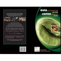 Guia De Defectos Del Cafe Verde / Green Coffee Quality Guide