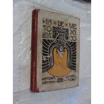Libro Antiguo Año 1926 , Historia De Mexico , Alfonso Toro ,