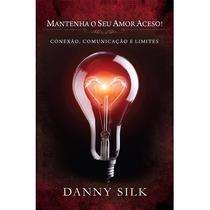 Livro Mantenha Seu Amor Aceso Danny Silk