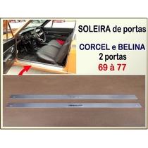 Soleira Porta Corcel E Belina 2 Portas 69 À 77 Alumínio Par