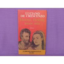Luciano De Crescenzo, Helena, Helena, Amor Mío, Seix Barral.