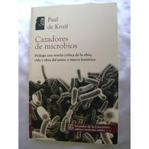 Cazadores De Microbios. Paul Kruif. Grandes Literatura. $109