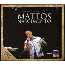 Cd Triplo Mattos Nascimento - Presente E Passado (3 Cds)
