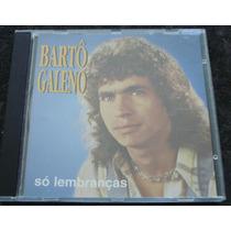 Bartô Galeno - Cd - Só Lembranças - Raridade !!!!!