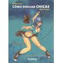 Libro: Cómo Dibujar Chicas Paso A Paso ( Minimanga)