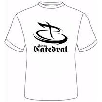 Camiseta Banda Catedral