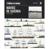 Livro: Coleção Armas De Guerra Navios De Guerra - 1520-1899
