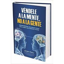 Libro Vendele A La Mente, No A La Gente.