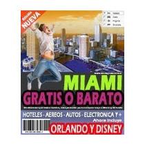 Cómo Viajar Gratis, Barato A Miami Y Orlando Florida - Libro