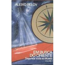 Livro Nautico - Belov I - Em Busca Do Oriente