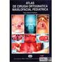 Atlas De Cirugia Ortognatica Maxilofacial Pediatrica