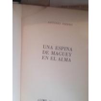 Una Espina De Maguey En El Alma Por Antonio Hierro