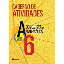 Livro Caderno Atividad A Conquista Da Matemática 6º Ano- Ftd