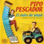 Pipo Pescador Cd El Auto De Papa Grandes Exitos Vers.orig