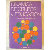 Dinamica De Grupos Y Educacion. Cirigliano Villaverde. $109