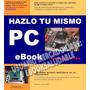 Libro Reparación De Pc Hazlo Tu Mismo Hardware Placa Madre