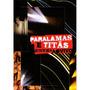 Os Paralamas Do Sucesso E Titãs - Juntos Ao Vivo<br><strong class='ch-price reputation-tooltip-price'>R$ 12<sup>96</sup></strong>