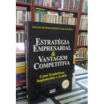 Estrategia Empresarial E Vantagem Competitiva Djalma De Pinh